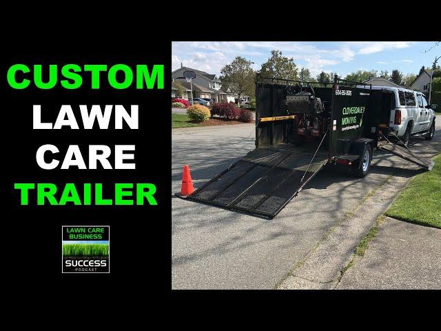 Custom Built Lawn Care Business Trailer Tour