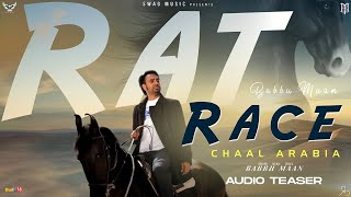 Babbu Maan : Rat Race | Chaal Arabia | Pagal Shayar | Audio Teaser | New Punjabi Song 2020