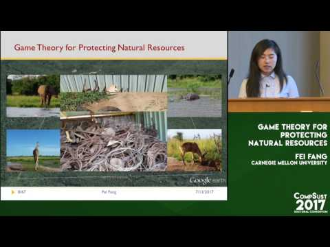 Fei Fang, Tutorial: Game Theory for Protecting Natural Resources