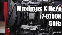 ASUS ROG Maximus X Hero + i7-8700K @ 5GHz!