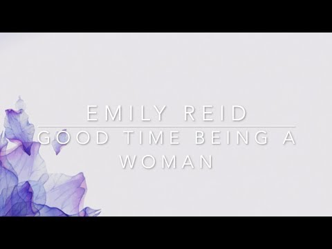 Emily Reid - Good Time Being A Woman (Lyrics)