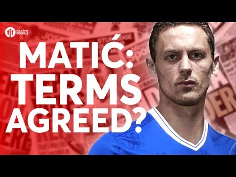 Matić TERMS AGREED? Tomorrow's Manchester United Transfer News Today! #19