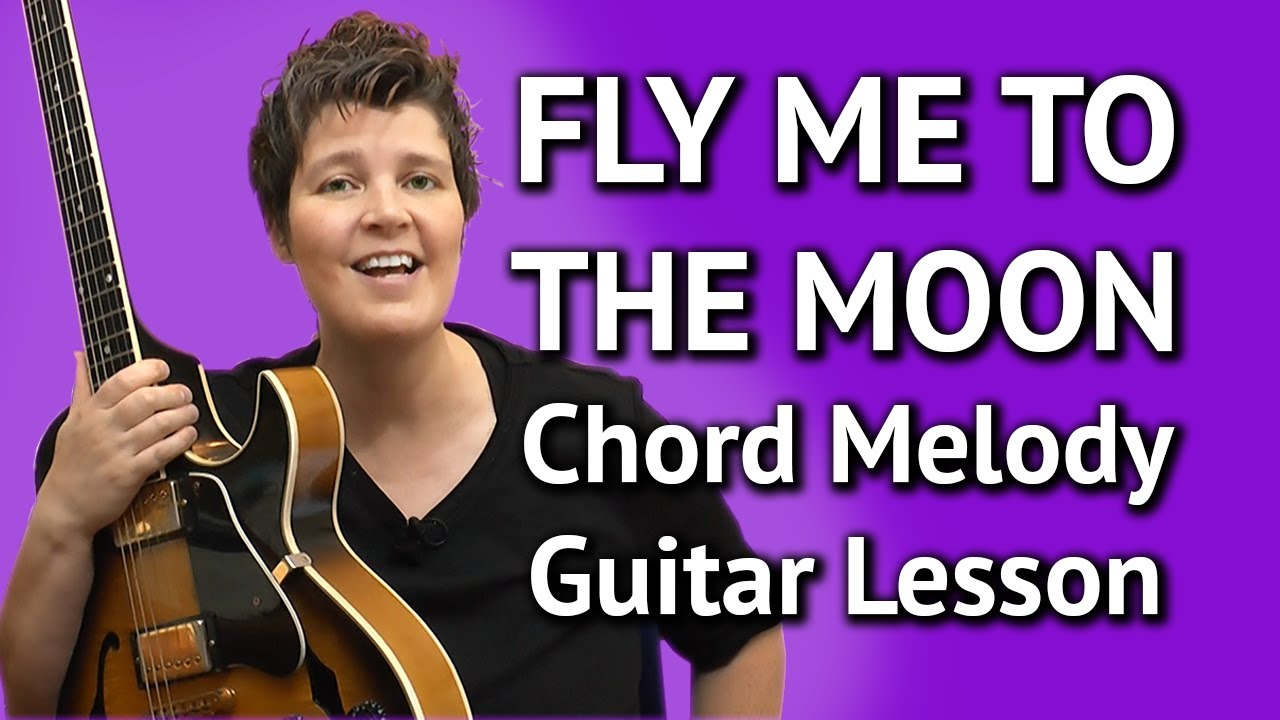 Fly Me To The Moon Easy Chord Melody Lesson Jazz Guitar Youtube