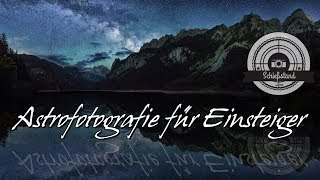 📷 Astrofotografie 🌌 für Einsтeiger - Tutorial - How To