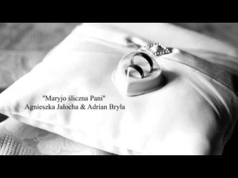 Maryjo śliczna Pani - Agnieszka Jałocha & Adrian Bryła