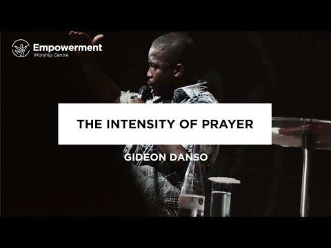 The Intensity of Prayer - Gideon Danso