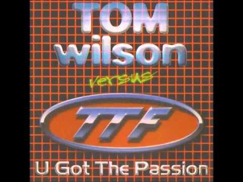 Tom Wilson versus TTF   U Got The Passion