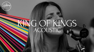 King of Kings (Acoustic) - Hillsong Worship