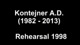 Kontejner A. D. @ Rehearsal: 7 Songs EP 1998/ Timelapse drive Kotor - Dubrovnik & back VladanMovies