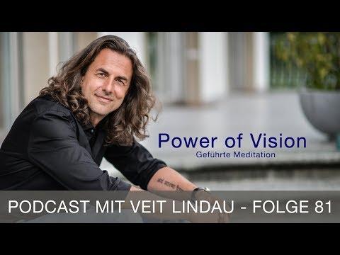 Power of Vision - Geführte Meditation mit Veit Lindau - Folge 81