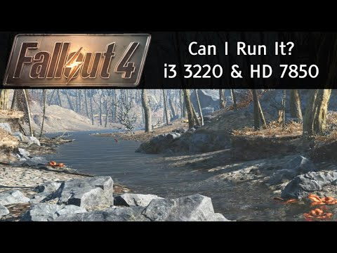 Can I Run Fallout 4? i3 3220 HD 7850 - Below System Requirements - YES