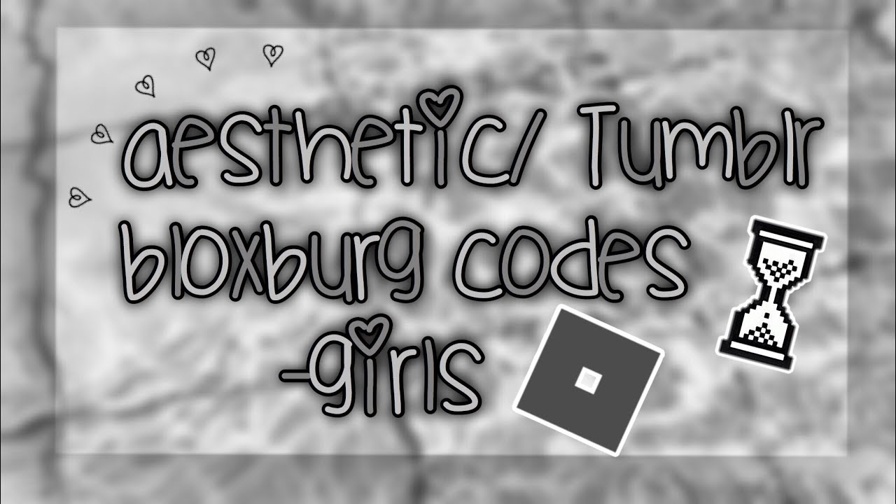 Welcome To Bloxburg Roblox Quotes And Tumblr Girls Codes Temi Youtube