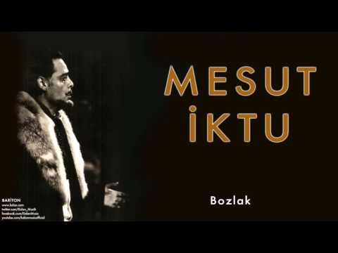 Mesut İktu - Bozlak [ Bariton © 2009 Kalan Müzik ]