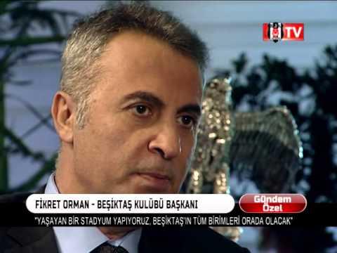 BAŞKAN FİKRET ORMAN İLE GÜNDEM ÖZEL (VODAFONE ARENA)