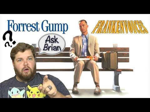 Forrest Gump Inspired Frankenvoices? - Ask Brian
