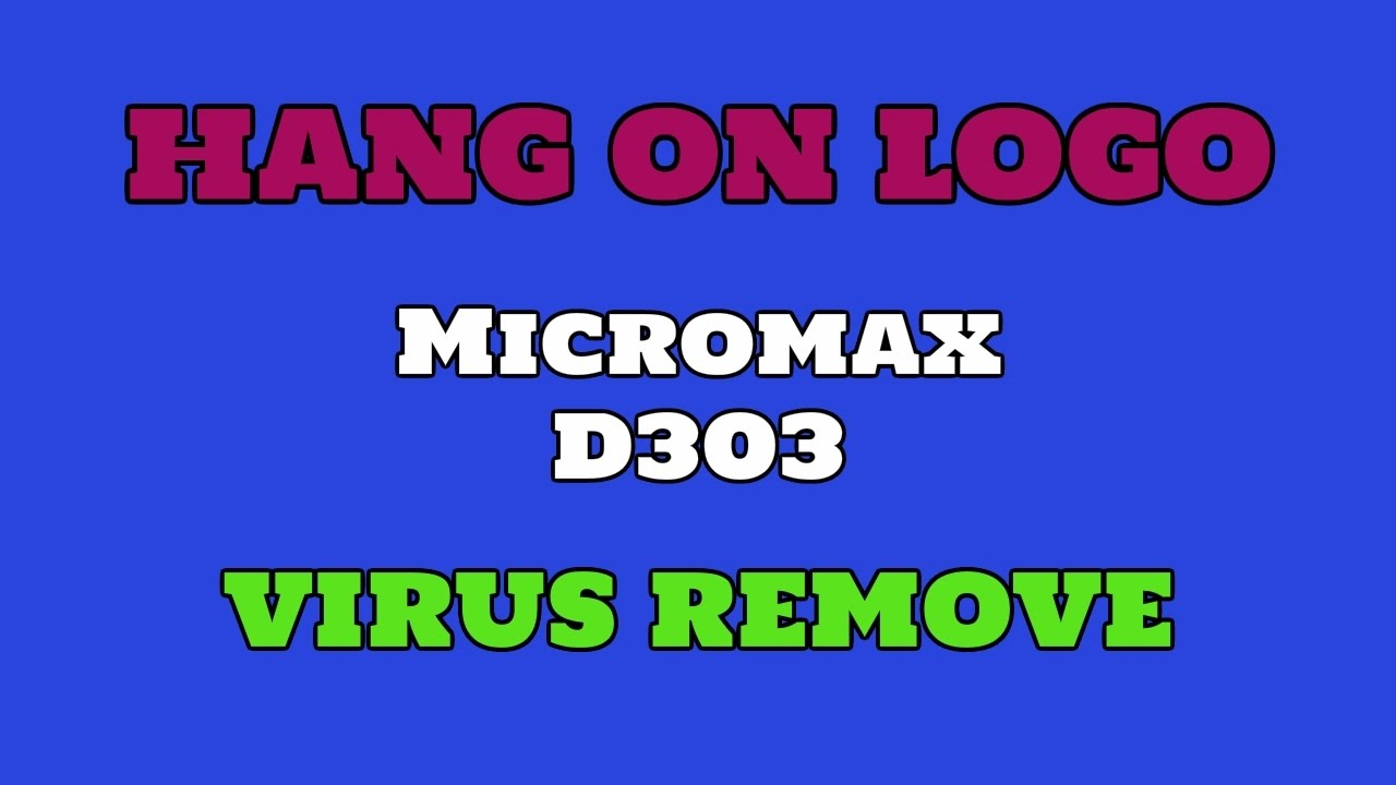 Micromax D303 || HANG ON LOGO || SEXY VIRUS REMOVE || FLASH || TEAM SMSMS