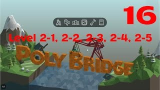 Poly bridge level 2-1, 2-2, 2-3, 2-4, 2-5