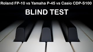 Casio CDP-S100 vs Roland FP-10 vs Yamaha P-45. Piano sound (Blind test)