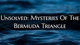 Unsolved: Strange Occurrences in the Bermuda Triangle | Mr. Davis