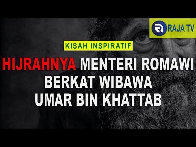 Kisah Inspiratif Islami - Hijrahnya Menteri Romawi Berkat Wibawa Umar Bin Khattab