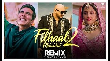 Filhal 2 Mohabbat - Remix   B Praak   DJ Sumit Rajwanshi   Akshay Kumar   Ammy V   SR Music Official
