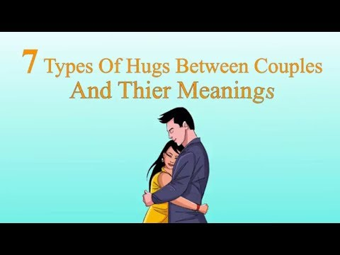7 Types Of Hugs You Need To Know To Explain The Couple Relation !! (Inspirational )