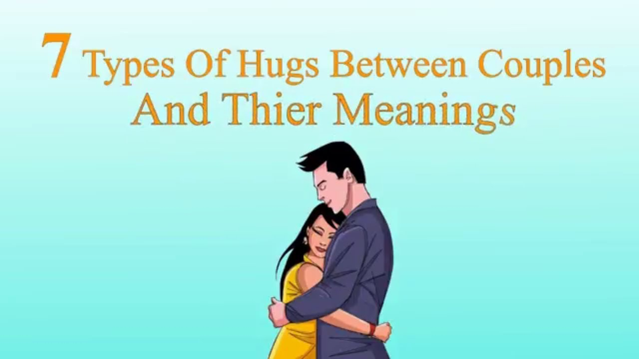 Meaning of hugs body language  10 Types of Hugs a Woman
