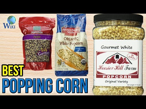 10 Best Popping Corn 2017