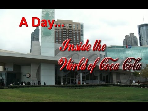A DAY...  Inside The World of Coca-Cola (Part 1/2)