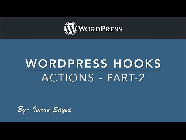 WordPress Hooks Actions and Filters -Actions - Part 2