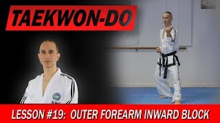 Outer Forearm Inward Block - Taekwon-Do Lesson #19