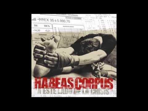 HABEAS CORPUS - A este lado de la crisis [Disco Completo]