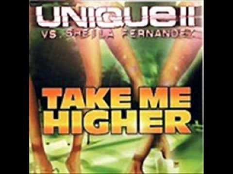 Unique II Vs. Sheila Fernandez - Take Me Higher (2000)