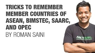Tricks to remember members of ASEAN, BIMSTEC, SAARC, and OPEC (for UPSC CSE IAS, SSC CGL, CHSL)