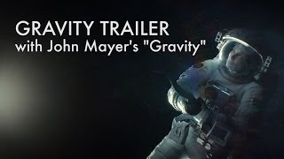 Gravity Trailer with John Mayer