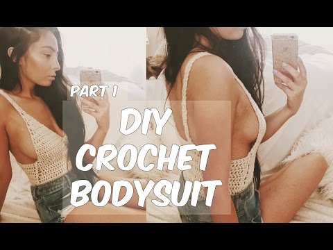DIY CROCHET BODYSUIT PART 1