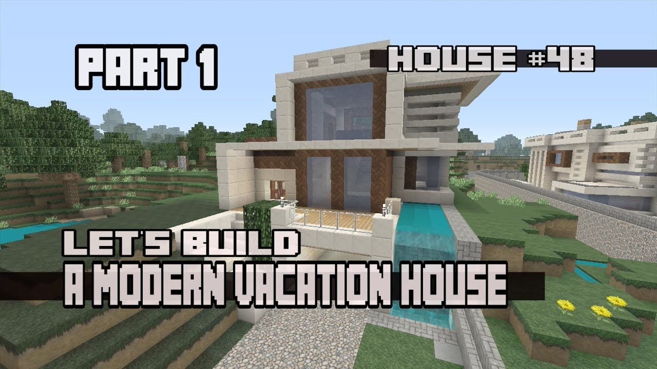 Minecraft Let 39 S Build A Modern Vacation House Part 1