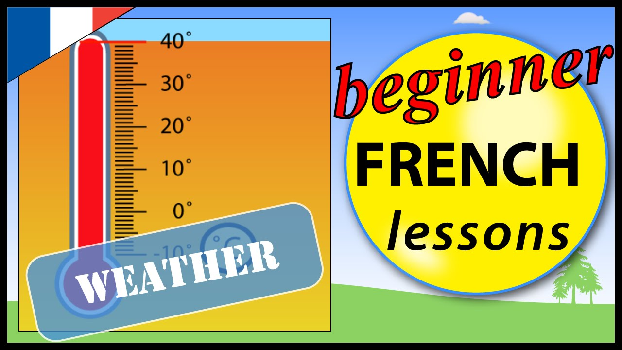 the weather in french beginner french lessons for children youtube. Black Bedroom Furniture Sets. Home Design Ideas