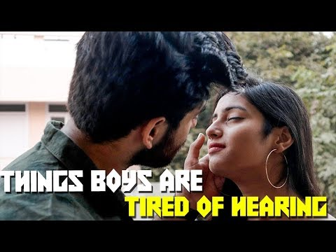 Things Boys Are Tired Of Hearing || Abhishek Kapoor