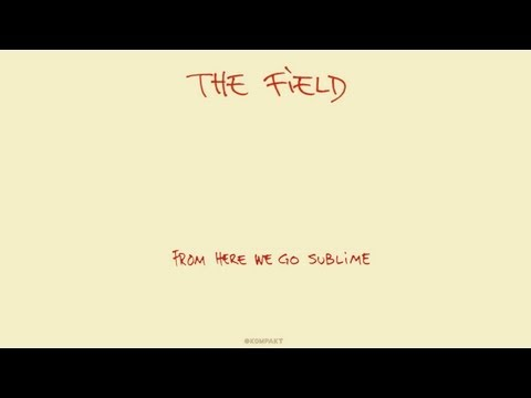 The Field - Sun & Ice 'From Here We Go Sublime' Album