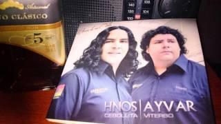 LOS HNOS. AYVAR - DISCO COMPLETO / EL AMOR DE MI VIDA /CONTRATOS:935389240