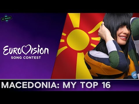 F.Y.R Macedonia In Eurovision: MY TOP 16 (2000-2017)