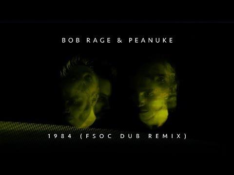 Bob Rage & Peanuke - 1984 (FSOC Dub Remix) [official visual]