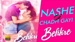 NASHE SI CHAD GAYI | ARIJIT SINGH | BEFIKRE | Full Song With LYRICS | YRF