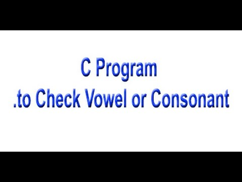 C Program to check the letter is vowel or consonant