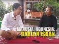 MANUSIA INDONESIA DAHLAN ISKAN
