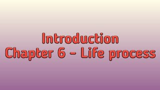 Introduction - Class 10th Science Chapter - 6 Life Process