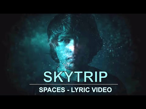 Skytrip - Spaces ( Lyric video )