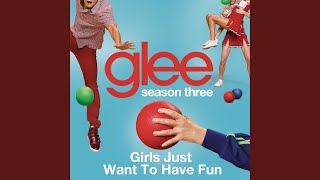 Watch Glee Cast Girls Just Want To Have Fun video