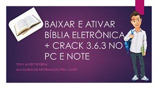 BAIXAR E ATIVAR BÍBLIA ELETRÔNICA + CRACK 3.6.3 NO PC E NOTE # 2